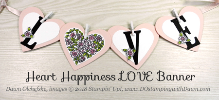 Stampin' Up! Heart Happiness LOVE Banner created by Dawn Olchefske #dostamping #stampinup #handmade #stamping #diy #rubberstamping #papercrafting #love #valentinesdaydecor #valentinesday #stampinblends #banner