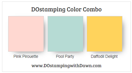 Stampin' Up! color combo - Pink Pirouette, Pool Party and Daffodil Delight by Dawn Olchefske #dostamping #stampinup #colorcombo