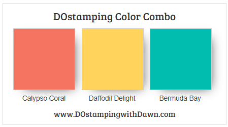 Stampin' Up! color combo Calypso Coral, Daffodil Delight, Bermuda Bay  by Dawn Olchefske #dostamping #stampinup #colorcombo
