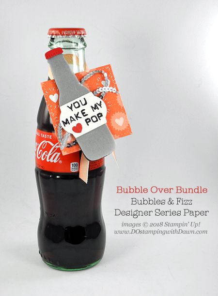 Bubble Over Bundle soda pop tag from Dawn Olchefske #dostamping #bubbleoverbundle #bubbles&fizzDSP #stampinup #bigshot #valentinesday #papercrafting #diy #rubberstamping