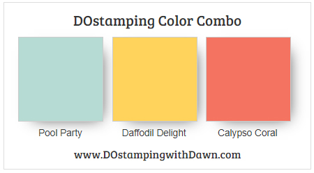 Stampin' Up! color combo Pool Party,  Daffodil Delight, and Calypso Coral from Dawn Olchefske #dostamping #stampinup #colorcombos