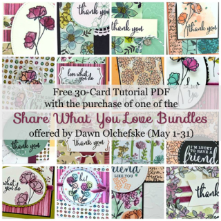 Get a FREE 30-Card Tutorial PDF with the purchase of a Share What You Love Bundle - offer by Dawn Olchefske #dostamping #stampinup #sharewhatyoulove