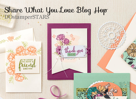 Check out the Share What You Love Blog Hop #dostamping #stampinup #dostamperstars #sharewhatyoulove