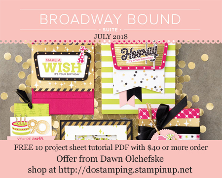 With a $40 order, enjoy a FREE Broadway Bound Tutorial from Dawn Olchefske (July 2018)