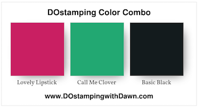 Stampin' Up! color combo (Lovely Lipstick, Call Me Clover, Basic Black) by Dawn Olchefske #dostamping #stampinup #colorcombo