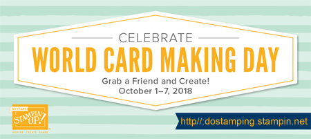 Stampin' Up! World Card Making Day Promotion - only week only Oct 1-7, 2018 - Shop with Dawn O at https://bit.ly/shopwithdawn #stampinup #dostamping