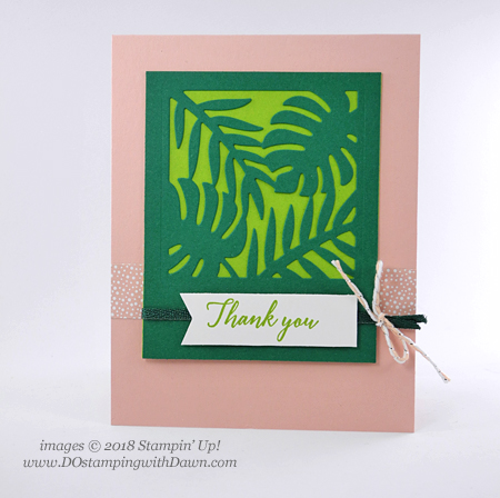 Stampin' Up! Tropical Escape Suite, Tropical Chic Stamp Set, Tropical Thinlits Dies shared by Dawn Olchefske #dostamping  #stampinup #handmade #cardmaking #stamping #papercrafting