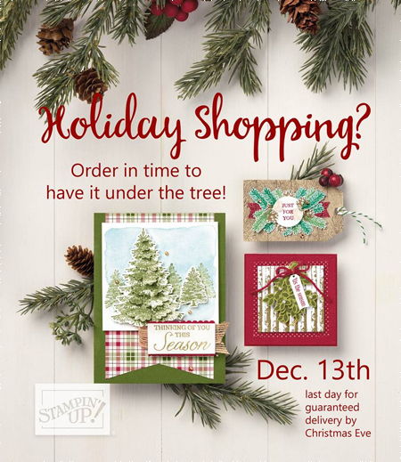Stampin' Up! Holiday Shopping Reminder - Dec 13th - Last day to order for guaranteed delivery by Christmas Eve