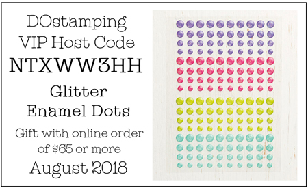 DOstamping August 2018 Host Code NTXWW3HH - Glitter Enamel Dots Gift with qualifying order #dostamping #shopwithdawn #hostcode #freegift http://dostamping.stampinup.net