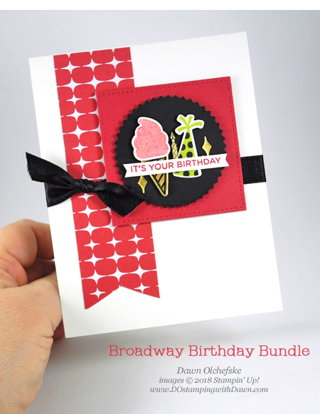 Stampin' Up! Broadway Bound Suite Week Day 3 from Dawn Olchefske #dostamping  #stampinup #handmade #packaging #stamping #papercrafting #birthdaycards #broadwaybound   For DOstamperSTARS Thursday Challenge #DSC289