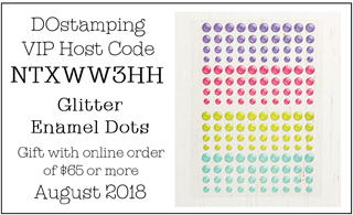 DOstamping August 2018 Host Code NTXWW3HH - Glitter Enamel Dots Gift with qualifying order #dostamping #shopwithdawn #hostcode #freegift https://dostamping.stampinup.net