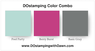 Stampin' Up! color combo (Pool Party, Berry Burst & Basic Gray) by Dawn Olchefske #dostamping #stampinup #colorcombo
