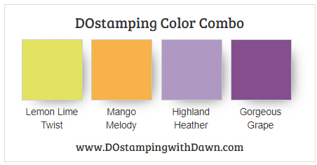Stampin' Up! color comb Lemon Lime Twist, Mango Melody, Highland Heather, Gorgeous Grape  by Dawn Olchefske #dostamping #stampinup #colorcombo