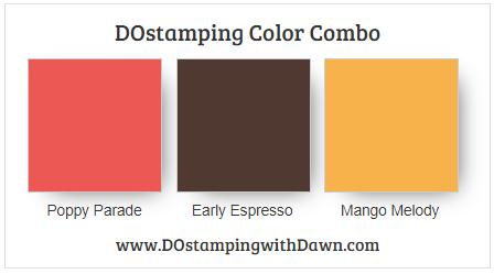 Stampi'n' Up! Color Combo Poppy Parade, Early Espresso, Mango Melody from Dawn Olchefske #dostamping #HowdSheDOthat #colorcombo #stampinup
