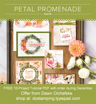 DOstamping December order BONUS - FREE Petal Promenade Suite 10-Project Tutorial PDF, shop with Dawn Olchefske, https://bit.ly/shopwithdawn
