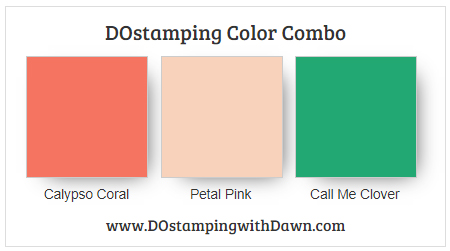Stampin' Up! Color Combo Calypso Coral, Petal Pink, Call Me Clover by Dawn Olchefske #dostamping #stampinup #colorcombo