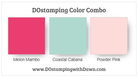 Stampin' Up! color combo, Melon Mambo, Coastal Cabana & Powder Pink from Dawn Olchefske #dostamping #stampinup #colorcombo