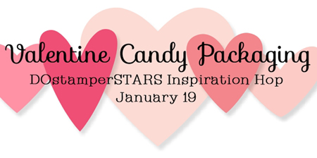 DOstamperSTARS Valentine CandyPackaging Inspiration Hop #dostamperstars #valentinesday #packagingindeas #stampinup #diy