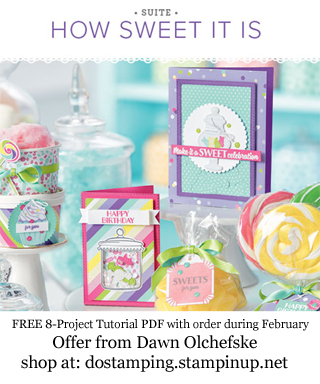 DOstamping February 2019 order BONUS - FREE How Sweet It Is Suite 8-Project Tutorial PDF, shop with Dawn Olchefske, https://bit.ly/shopwithdawn