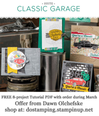 DOstamping March 2019 order BONUS - FREE Classic Garage Suite 8-Project Tutorial PDF, shop with Dawn Olchefske, https://bit.ly/shopwithdawn