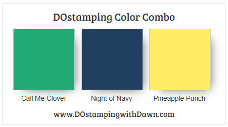 Stampin' Up! color combo, Call Me Clover, Night of Navy, Pineapple Punch from Dawn Olchefske #dostamping #stampinup #color combo