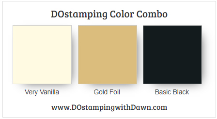 Stampin' Up! color combo Very Vanilla, Gold, Basic Black from Dawn Olchefske #dostamping #stampinup #colorcombo