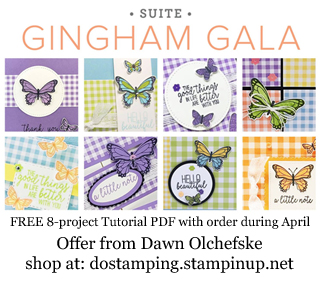 DOstamping April  2019 order BONUS - FREE Gingham Gala Suite 8-Project Tutorial PDF, shop with Dawn Olchefske, https://bit.ly/shopwithdawn | #ginghamgala
