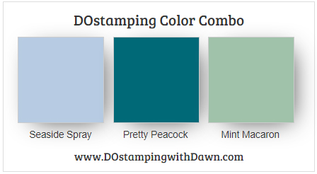 Stampin' Up! color combo Seaside Spray, Pretty Peacock, Mint Macaron by Dawn Olchefske #dostamping #stampinup #colorcombo