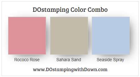 Stampin' Up! Color Combo Rococo Rose, Sahara Sand, Seaside Spray by Dawn Olchefske #dostamping #stampinup #colorcombo