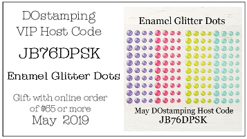DOstamping May 2019 VIP Host Code JB76DPSK, shop with Dawn Olchefske at https://bit.ly/shopwithdawn
