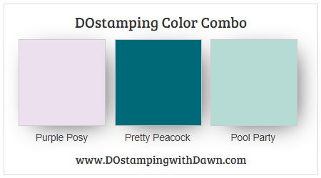 Stampin' Up! color combo Purple Posy, Pretty Peacock, Pool Party from Dawn Olchefske #stampinup #dostamping #colorcombo