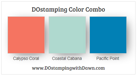 Stampin' Up! color combo Coral Calypso, Coastal Cabana, Pacific Point from Dawn Olchefske #dostamping #stampinup #colorcombos