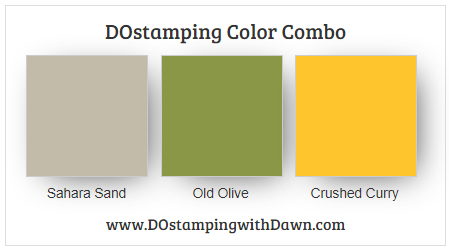Stampin' Up! color combo Sahara Sand, Old Olive, Crushed Curry from Dawn Olchefske #dostamping #stampinup #colorcombo