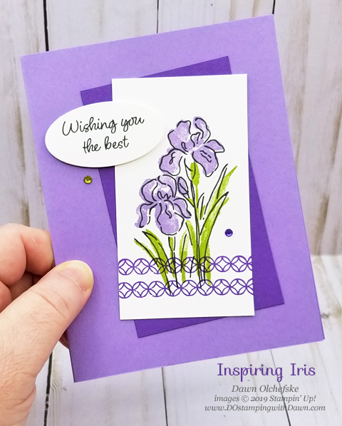 Stampin' Up! Inspiring Iris card created by Dawn Olchefske #dostamping #stampinup #cardmaking #stamping #handmade #papercrafting