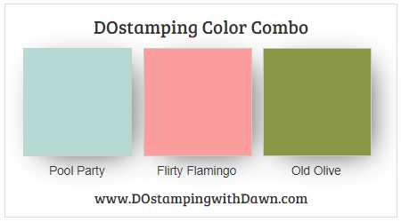Stampin' Up! Color Combo Pool Party, Flirty Flamingo, Old Olive from Dawn Olchefske #dostamping #stampinup #colorcombo