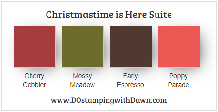 Stampin' Up! colors for Christmastime is Here Suite: Cherry Cobbler, Mossy Meadow, Early Espresso, Poppy Parade from Dawn Olchefske #dostamping #stampinup #colorcombo #christmastimeishere