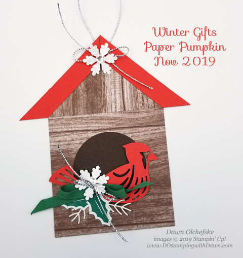 Birdhouse ornament with Paper Pumpkin November Winter Gifts Blop Hop | Dawn Olchefske dostamping #stampinup #handmade #cardmaking #stamping #diy #papercrafting #paperpumpkin