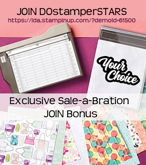 Join the DOstamperSTARS during Sale-a-Bration and receive additional items for FREE!  https://ida.stampinup.com/?demoid=61500 #dostamping #dawnolchefske #joinstampinup