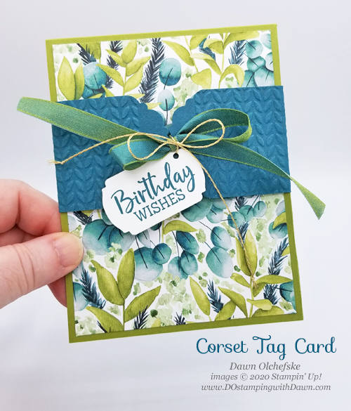 Stampin' Up!  Forever Greenery Corset Tag Card by Dawn Olchefske #dostamping #howdshedothat #stampinup #handmade #stamping #papercrafting  #YCC111 #YourCreativeConnection #corsetcard