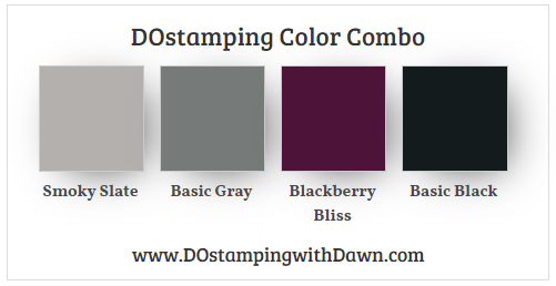 Stampin' Up! color combo Smoky Slate, Basic Gray, Blackberry Bliss, Basic Black by Dawn Olchefske #dostamping #stampinup #colorcombo