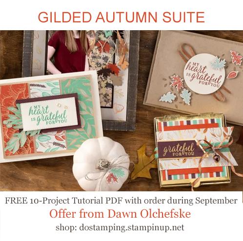 DOstamping SEPTEMBER 2020 order BONUS - FREE Gilded Autumn Suite 10-Project Tutorial PDF, https://bit.ly/shopwithdawn   #dostamping #cardmaking #forevergreenery #stampinup