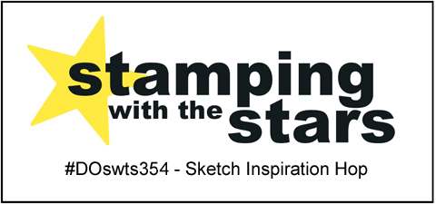 Stamping with the Stars #DOswts354 Sketch Challenge #dostamperSTARS #dostampinup #stampinup #sketch