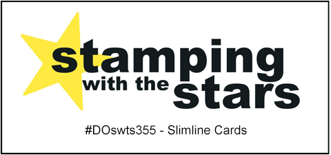 Stamping with the Stars #DOswts355 Slimline Cards Challenge #dostamperSTARS #dostampinup #stampinup