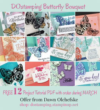 DOstamping MARCH 2021 order BONUS-FREE Butterfly Bouquet 12-Project Tutorial PDF Shop with Dawn Olchefske #dostamping-#cardmaking-#stampinup-320