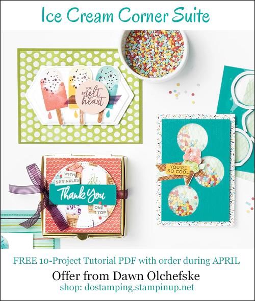 DOstamping APRIL 2021 order BONUS FREE Ice Cream Corner Suite 10-Project Tutorial PDF Shop with Dawn Olchefske #dostamping-#cardmaking-#stampinup-500