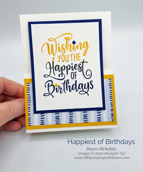 Stampin' Up! Happiest of Birthdays card by Dawn Olchefske #dostamping #howdshedothat #stampinup #handmade #stamping #papercrafting  #YCC110 #YourCreativeConnection #masculinecards