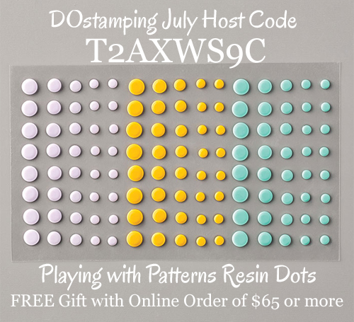 DOstamping JULY 2020 VIP Host Code T2AXWS9C,  Shop with Dawn Olchefske at https://bit.ly/shopwithdawn #dostamping #shopSU #hostcode