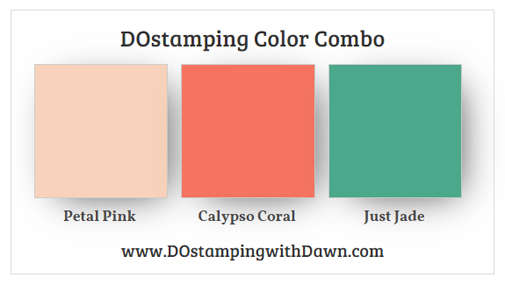 Stampin' Up! Color Combo Petal Pink, Calypso Coral, Just Jade from Dawn Olchefske #dostamping #stampinup #colorcombo