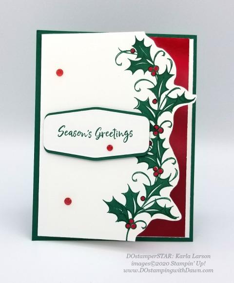 Stampin' Up! Joyful Holly shared by Dawn Olchefske #dostamping #stampinup #handmade #cardmaking #stamping #papercrafting #christmascards (DOstamperSTAR Karla Larson)