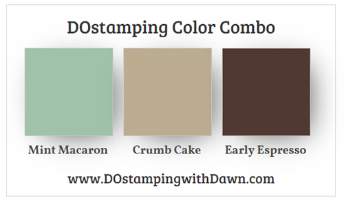 Stampin' Up! color combo Mint Macaron, Crumb Cake, Early Espresso from Dawn Olchefske #dostamping #stampinup #colorcombo